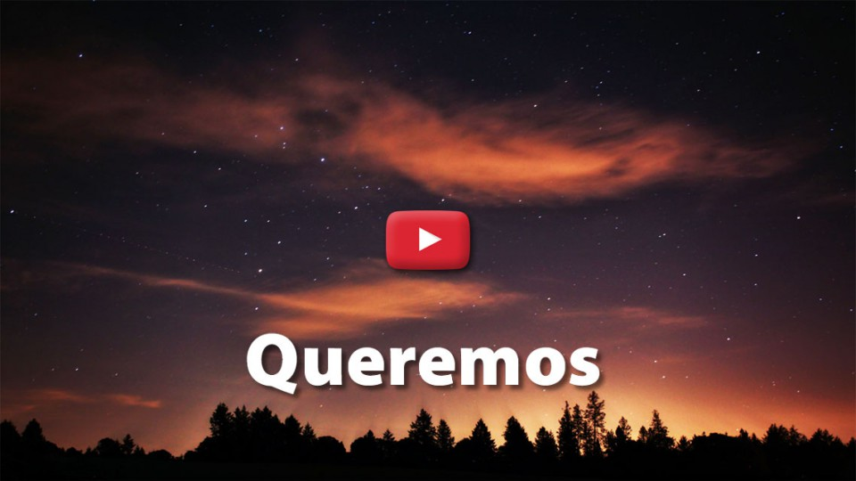 "Video ""Queremos""."