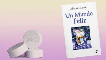 Soma, la pastilla de la felicidad que imaginó Aldous Huxley.