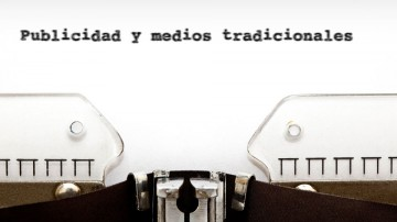 Publicidad y medios tradicionales: un dúo que aún tiene mucho para decir.