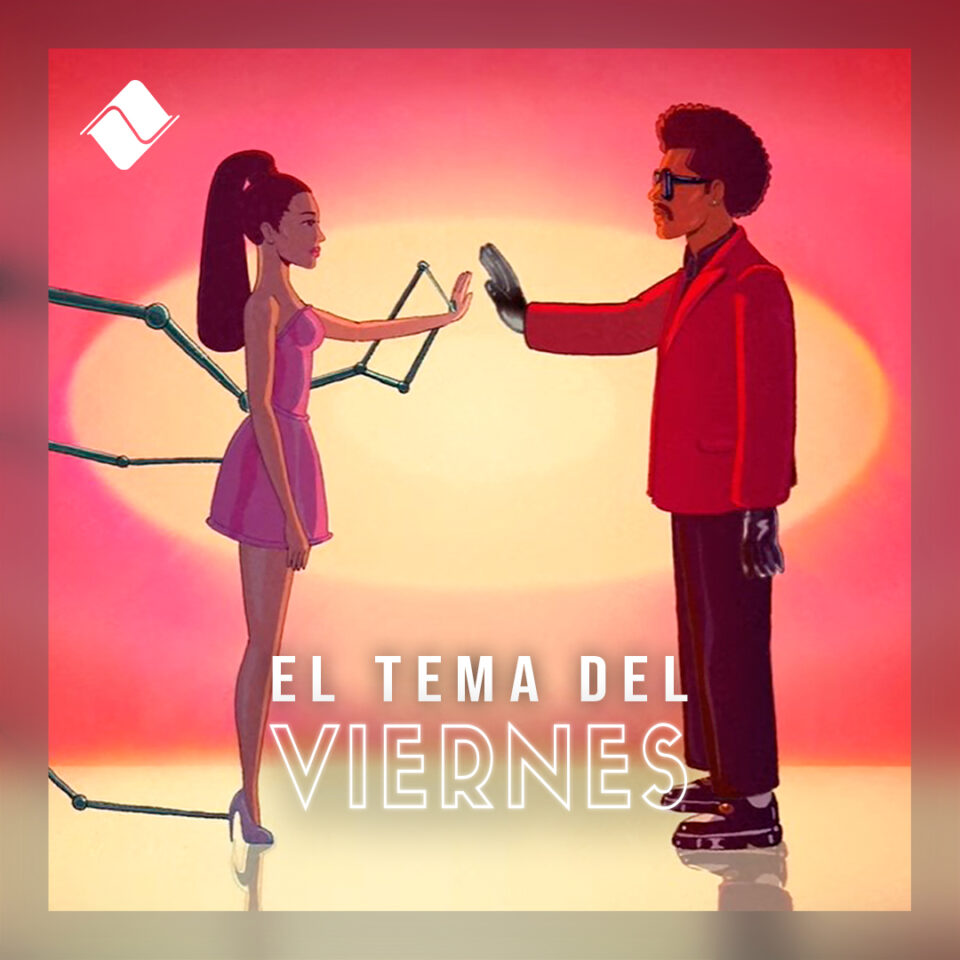 """Tema del Viernes 14/05/2021: The Weeknd & Ariana Grande - """"Save Your Tears (Remix)""""."""